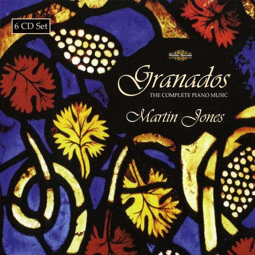 Granados: The Complete Piano Music by Martin Jones