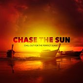 Chase the Sun (Chill-Out for the Perfect Sunset), Vol. 1 by Various Artists