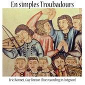 En simples Troubadours (Live Recording in Avignon) by Guy Bonnet