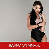 Techno On Minimal by Various Artists