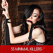 55 Minimal Killers by Various Artists