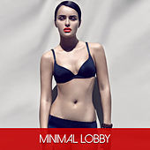 Minimal Lobby by Various Artists