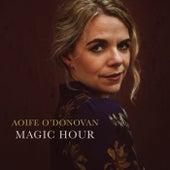 Magic Hour - Single by Aoife O'Donovan