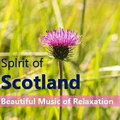 Spirit of Scotland:Beautiful Music of Relaxation by Various Artists