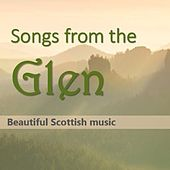 Songs from Glen: Beautiful Scottish Music by Various Artists