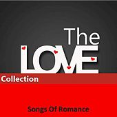 The Love Collection: Songs of Romance by Various Artists