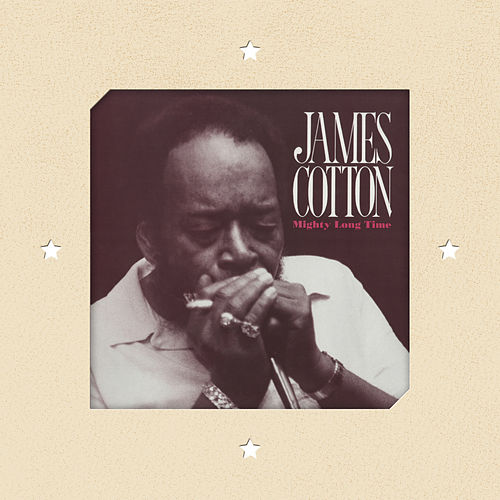 Mighty Long Time von James Cotton
