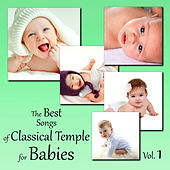 The Best Songs of Classical Temple for Babies Vol. 1 by Various Artists