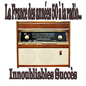 La France des années 50 à la radio... (Innoubliables succès) by Various Artists