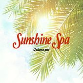 Sunshine Spa, Vol. 1 (Sunny Wellness Tunes) by Various Artists