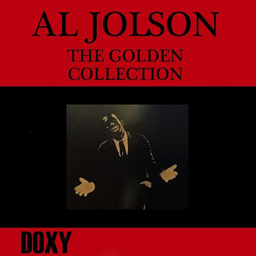 The Golden Collection (Doxy Collection, Remastered) by Al Jolson