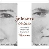 Je te veux - Lieder und Chansons von Erik Satie, Claude Debussy, Maurice Ravel und Francis Poulenc by Cristian Peix