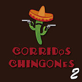 Corridos Chingones 2 by Various Artists