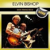Elvin Bishop San Francisco Live by Elvin Bishop