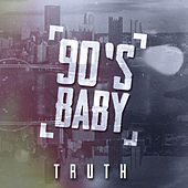 90's Baby by Truth