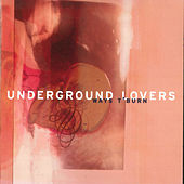 Ways T'Burn by The Underground Lovers