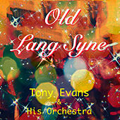 Old Lang Syne by Tony Evans