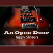 An Open Door by Happy Singers