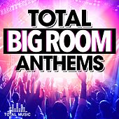 Total Big Room Anthems - EP by Various Artists