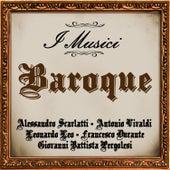 Baroque: Alessandro Scarlatti - Antonio Vivaldi - Leonardo Leo - Francesco Durante - Giovanni Battista Pergolesi von I Musici
