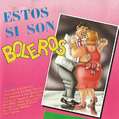 Estos Sí Son Boleros by Various Artists