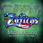 Michoacano Hasta el Alma by Los Zafiros del Norte