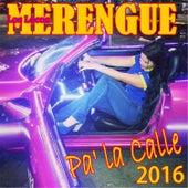 Merengue Pa ' la Calle 2016 by Los Locos