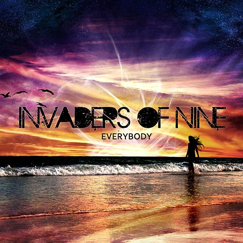 Everybody by Invaders Of Nine