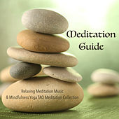 Meditation Guide - Relaxing Meditation Music & Mindfulness Yoga TAO Meditation Collection by Various Artists