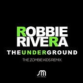 The Underground (The Zombie Kids Remix) by Ivan Robles