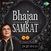 Bhajan Samrat - Jagjit Singh by Jagjit Singh