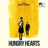 Hungry Hearts (Original Motion Picture Soundtrack) by Nicola Piovani