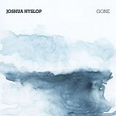 Gone by Joshua Hyslop