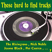Those Hard to Find Tracks , Vol. 3 by Various Artists