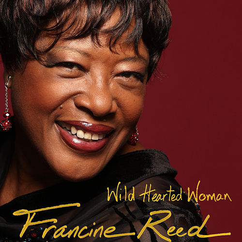 Wild Hearted Woman by Francine Reed