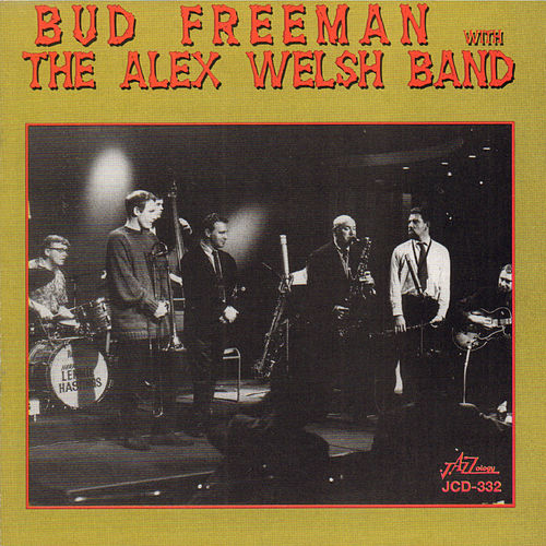 Bud Freeman with the Alex Welsh Band by Bud Freeman