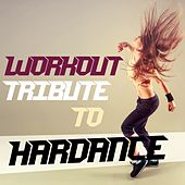Workout Tribute to Hardance by Various Artists