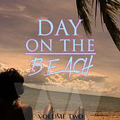Day On The Beach, Vol. 2 (Amazing Lay Back & Chill House Music) by Various Artists