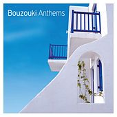 Bouzouki Anthems by Various Artists