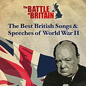 The Battle of Britain: The Best Songs and Speeches of World War II (75th Anniversary) by Various Artists