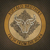 Fresh from the Horn by Buffalo Brothers