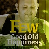 Good Old Happiness - Single by The Few
