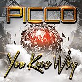 You Know Why by Picco