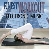 Finest Workout Electronic Music by Various Artists
