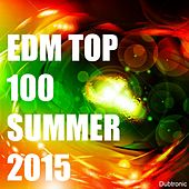 EDM Top 100 Summer 2015 by Various Artists