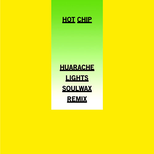 Huarache Lights (Soulwax Remix) by Hot Chip