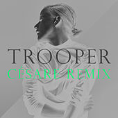 Trooper (Césare Remix) by Vanbot