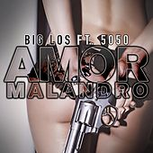 Amor Malandro (feat. 5050) by Big Los