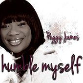 Humble Myself by Peggy James