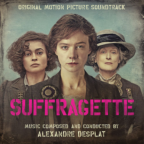 Suffragette (Original Motion Picture Soundtrack) by Alexandre Desplat